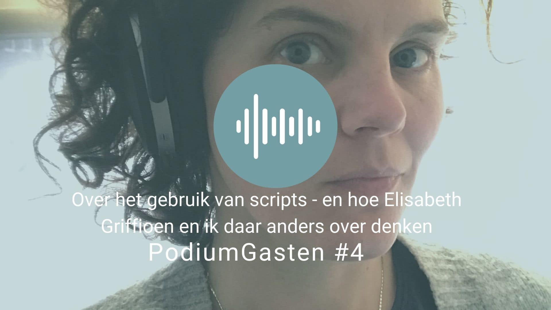 Over scripts en hoe Elisabeth en ik daar anders over denken.